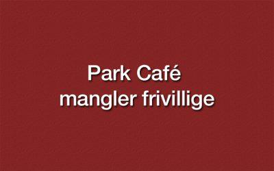 Park Café mangler frivillige