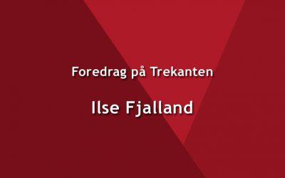 Foredrag – Ilse Fjalland